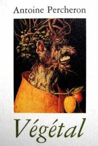 Végétal, Antoine Percheron - éd. L'Escampette - Illustration de couverture : L'Hiver Arcimbolod, 1563