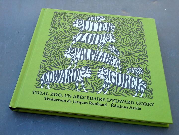 Edward Gorey — Total zoo — Le livre chez éditions Attila